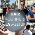 HAIR-ROUTINE-LA-MEETUP-MENS-Daily-Hairstyling-Routine-Where-should-we-go-next