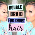How-To-Double-French-Braid-For-Short-Hair-Hairstyle