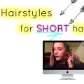 Hairstyles-for-SHORT-hair-Collab-with-Ginnybellebeauty