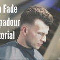 Mens-Hair-Tutorial-Hairstyle-Skin-Fade-Pompadour-2017-1