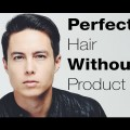 Mens-Hairstyle-Hacks-Perfect-Hair-Without-Product