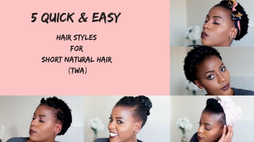 5 Quick Easy Hairstyles For Short Natural Hair Twa South