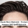 Classic-Mens-Hairstyle-Texture-Summer-2017-Quiff-Hairstyle-Medium-Hairstyles-for-Men