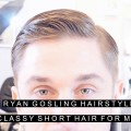 Ryan-Gosling-Hairstyle-Classy-Short-Hair-For-Men-Easy-Slick-Haircut-with-Side-Part-Celebrity