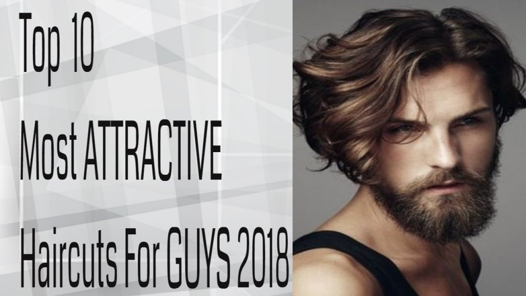 Top 10 Most Attractive Hairstyles For Guys 2018 Top Guy Hairstyles
