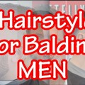 5-Best-Hairstyles-for-Balding-Men-to-Look-Less-Bald-Haircut-Styles-for-Balding-Men