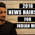2018-New-Hairstyle-for-Men-Haircut-for-Indian-Men-Mens-Hairstyle-Inspiration-NEW-2018-