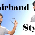HAIRBAND-HAIRSTYLE-MEN-HAIRBAND-FOR-MENS-HOW-TO-USE-HAIRBAND-HAIRBAND-NOT-ONLY-FOR-GIRLS-2