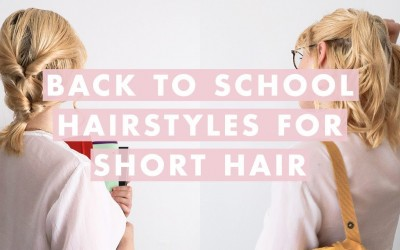 3-Easy-Back-to-School-Hairstyles-for-Short-hair