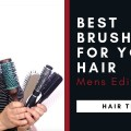 The-Best-Brushes-for-Your-Hair-Mens-Edition-TheSalonGuy