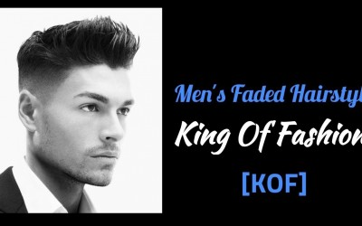 Mens-Faded-Hairstyle-2018-NEW-HAIRSTYLES-FOR-MEN-King-Of-Fashion-KOF
