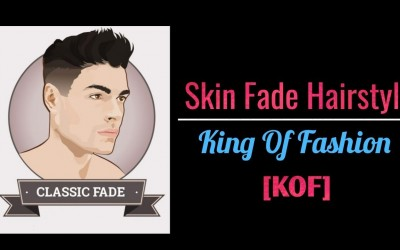Skin-Fade-Hairstyle-For-Men-NEW-HAIRSTYLES-FOR-MEN-2019-King-Of-Fashion-KOF