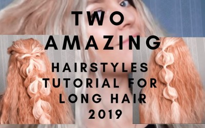 TWO-AMAZING-HAIRSTYLES-TUTORIAL-FOR-LONG-HAIR-2019